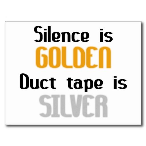 Silence Is Golden Art