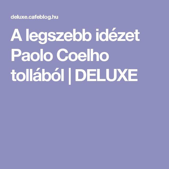 A legszebb idézet Paolo Coelho tollából   DELUXE
