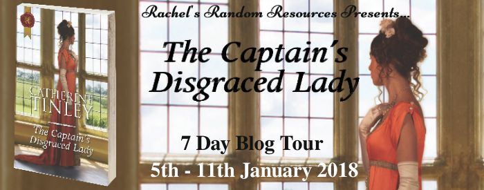 #BlogTour #Promo ~ The Captain's Disgraced Lady by @CatherineTinley @rararesources #Giveaway