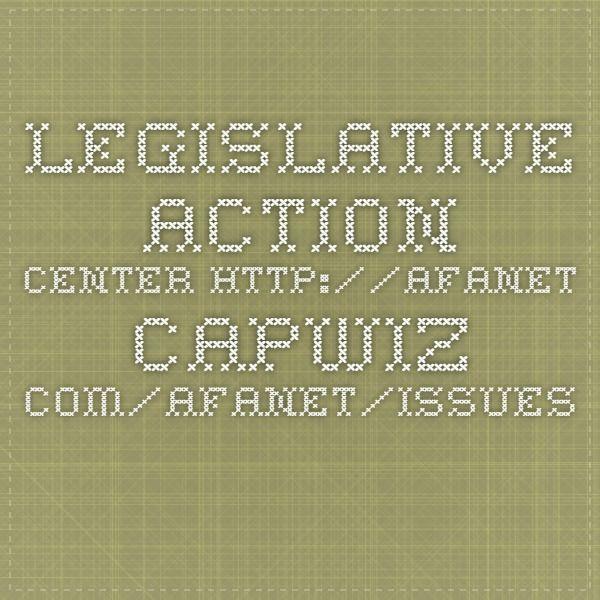 Legislative Action Center http://afanet.capwiz.com/afanet/issues/