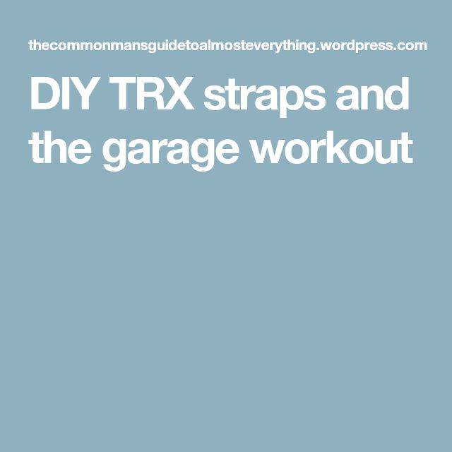 DIY TRX straps and the garage workout