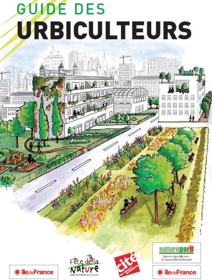 Guide des urbiculteurs : Un guide téléchargeable gratuitement vient de sortir pour imaginer un projet original et créatif de potager urbain autour du thème de l'agriculture urbaine !