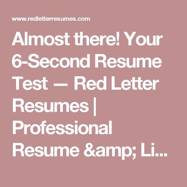 Almost there! Your 6-Second Resume Test — Red Letter Resumes | Professional Resume & LinkedIn Writing Services | Best Resume Writing Service