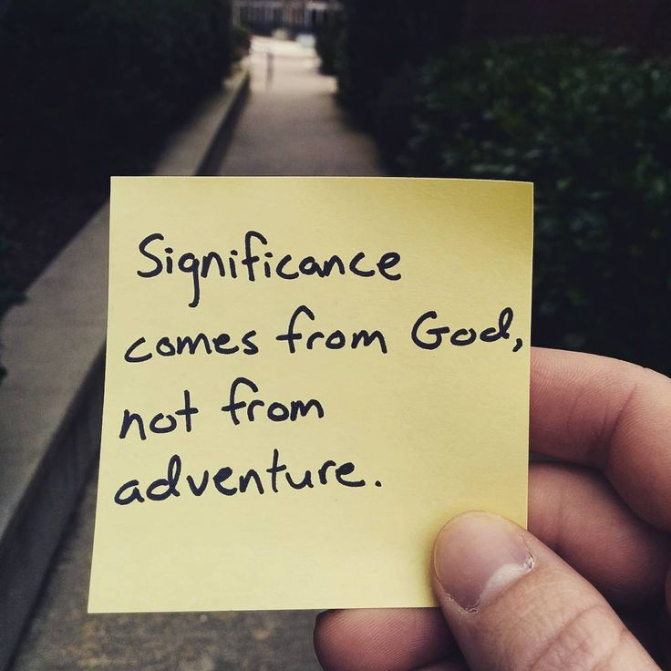 Sometimes we're tempted to think an experience will give our life meaning. Experiences are great, but ultimately significance and meaning and purpose come from the Lord.
