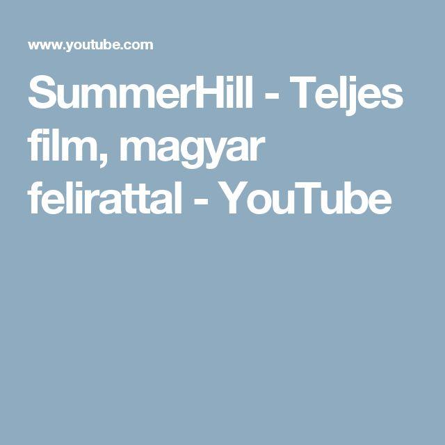 SummerHill - Teljes film, magyar felirattal - YouTube