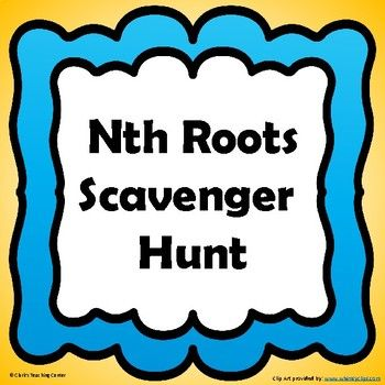 nth Roots Scavenger Hunt by Clark's Teaching Center | Teachers Pay Teachers