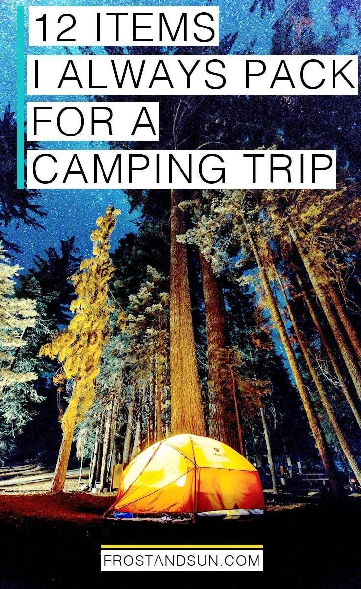 12 items I always pack for a camping trip, from tents to smores + more. All the best camping gear! #camping #campinggear