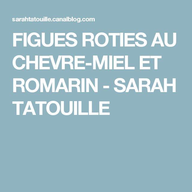 FIGUES ROTIES AU CHEVRE-MIEL ET ROMARIN - SARAH TATOUILLE