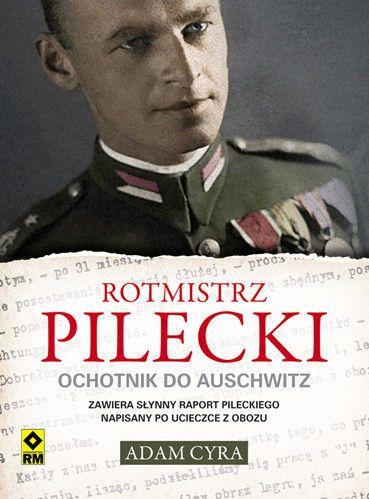 """""""Rotmistrz Pilecki. Ochotnik do Auschwitz"""" Adam Cyra SPORTOWA KSIĄŻKA .PL"""