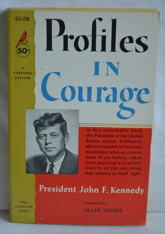 an analysis of john f kennedys profiles in courage Find all available study guides and summaries for profiles in courage by john f kennedy if there is a sparknotes, shmoop, or cliff notes guide, we will have it.