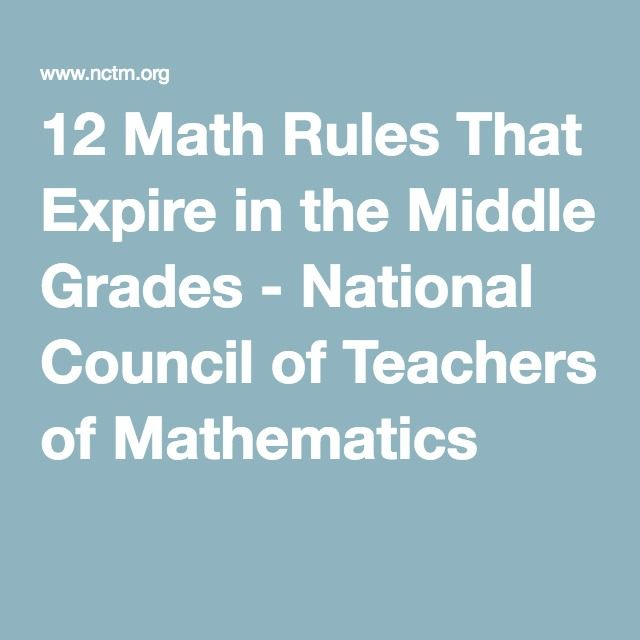 12 Math Rules That Expire in the Middle Grades - National Council of Teachers of Mathematics