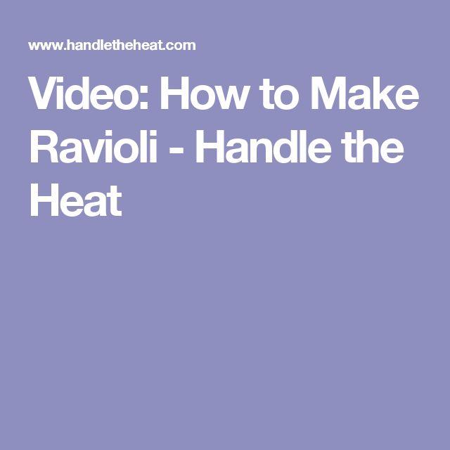 Video: How to Make Ravioli - Handle the Heat