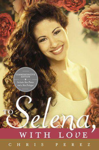 To Selena, with Love - Chris Perez | Biographies & Memoirs...: