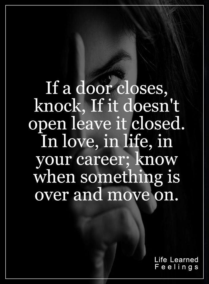 Quotes About Life Lessons And Moving On Classy Best 25 Closed Doors Ideas On Pinterest  Closed Door Quotes