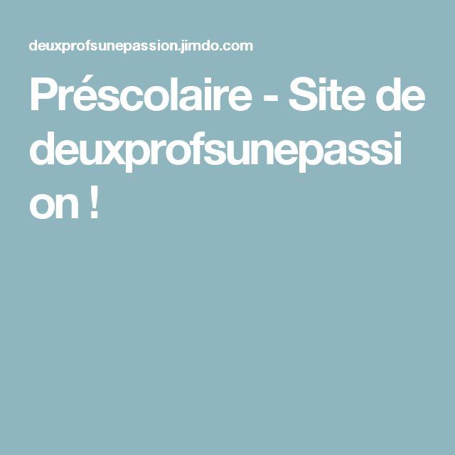 Préscolaire - Site de deuxprofsunepassion !