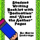 Recently UPDATED:  Student Writing Booklet with Dedication and About the Author Pages $