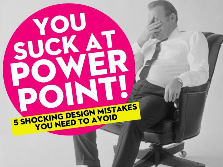 you suck at powerpoint: a presentation about presentations