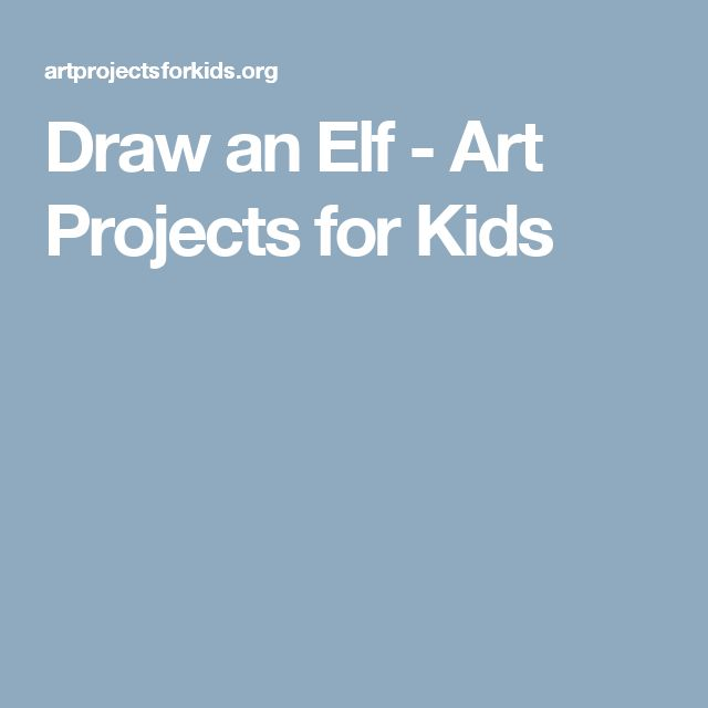 Draw an Elf - Art Projects for Kids