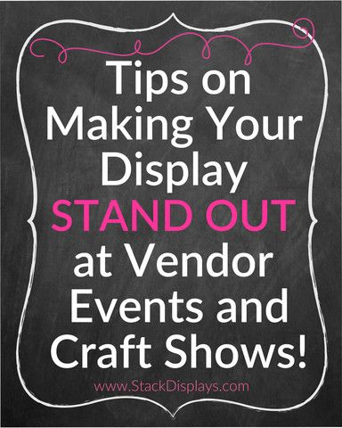 Tips on Making Your Display Stand Out at Craft Shows and Vendor Events – Stack Displays