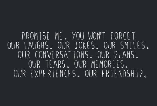 You had to have forgotten everything, including how much I had meant to you to think i would have been okay with what you did. We probably would still be friends and in each other lives if you didn't handle this in a way that made me feel like you replaced me and that I had little to no worth to your life.