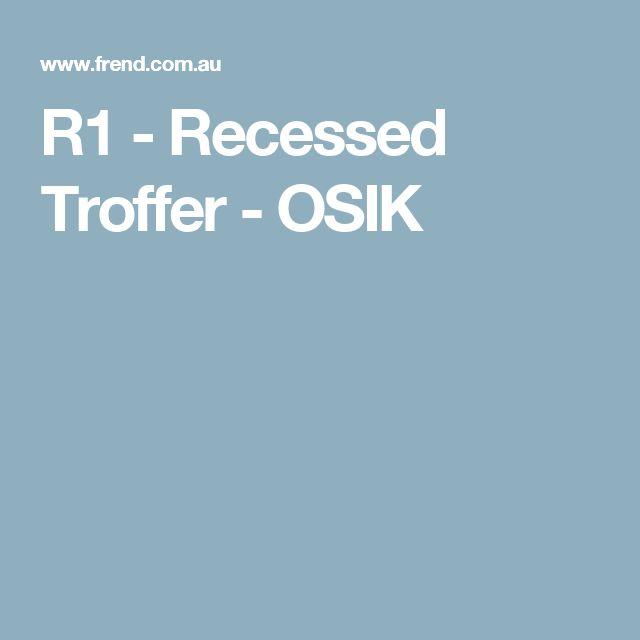 R1 - Recessed Troffer - OSIK