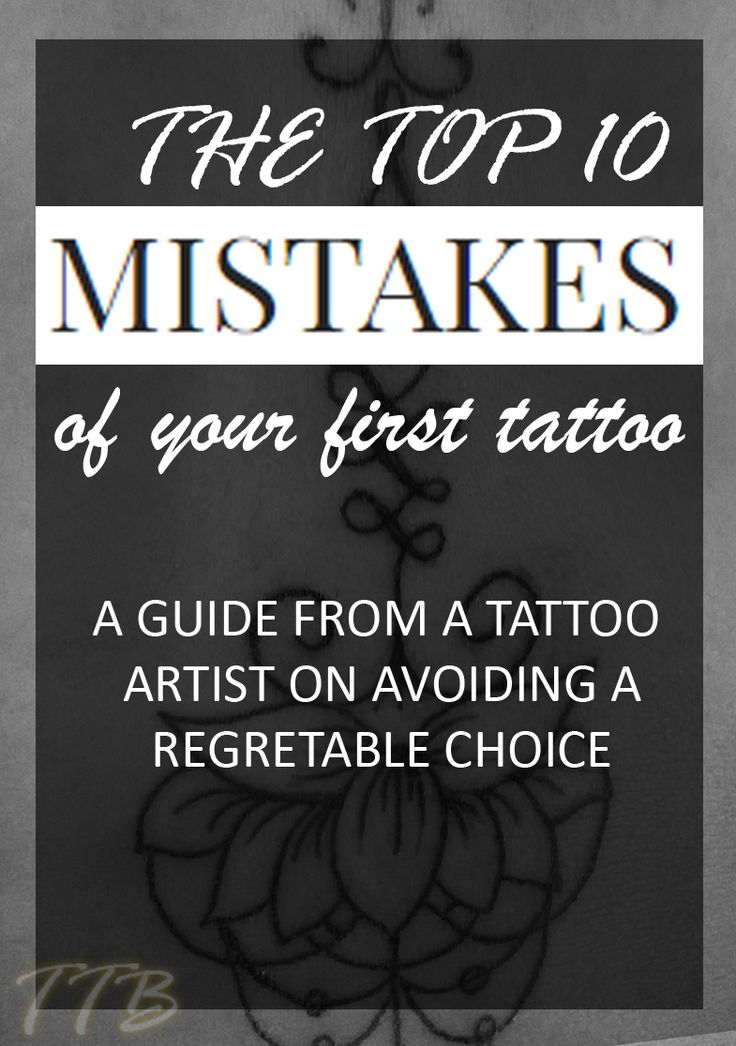 The Top 10 Mistakes of Your First Tattoo