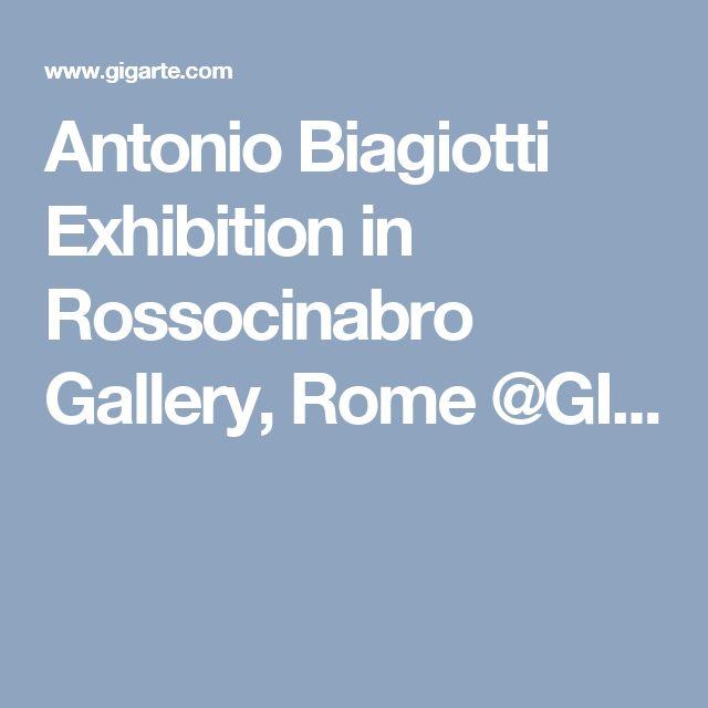 Antonio Biagiotti Exhibition in Rossocinabro Gallery, Rome @GI...