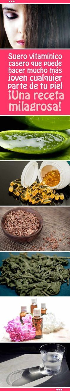 Suero vitamínico casero que puede hacer mucho más joven cualquier parte de tu piel. ¡Una receta milagrosa! #rejuvenecimiento #facial #piel #cuerpo #suero #casero #cosmetica