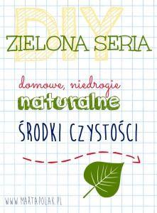 Zielona Seria DIY - naturalne, niedrogie, ekologiczne środki czystości