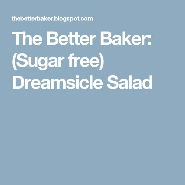 The Better Baker: (Sugar free) Dreamsicle Salad