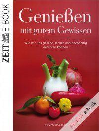 Genießen mit gutem Gewissen - Wie wir uns gesund, lecker und nachhaltig ernähren können von #DieZeit: Die besten Texte zum Thema #Ernährung aus der ZEIT und aus ZEIT Wissen sagen Ihnen, warum regionale Lebensmittel so gut sind, was von Vitaminpillen zu halten ist, warum Tiefkühlkost besser ist als ihr Ruf und vieles mehr... #eBook 4,99€ http://www.epubli.de/shop/buch/Genießen-mit-gutem-Gewissen-DIE-ZEIT-9783844257199/27812  #Kochen #Essen