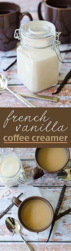 French Vanilla Coffee Creamer: You only need 3 ingredients for this all-natural, chemical free, and 100% homemade coffee creamer.