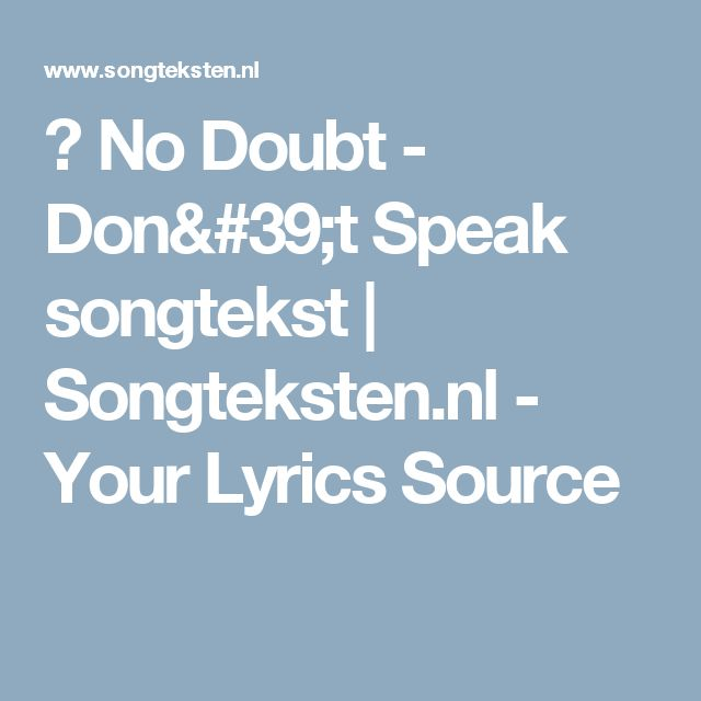 ♫ No Doubt - Don't Speak songtekst | Songteksten.nl - Your Lyrics Source