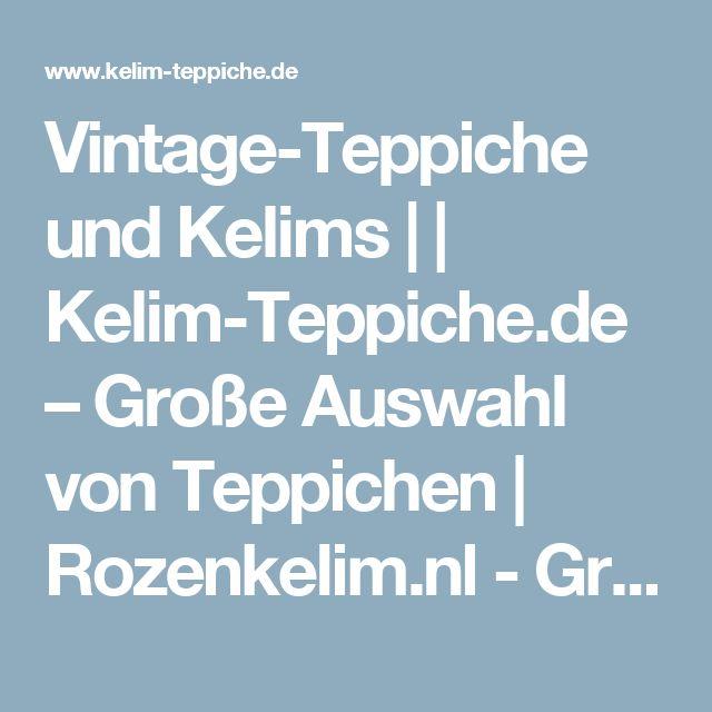 Vintage-Teppiche und Kelims | | Kelim-Teppiche.de  – Große Auswahl von Teppichen  | Rozenkelim.nl - Groot assortiment kelim tapijten
