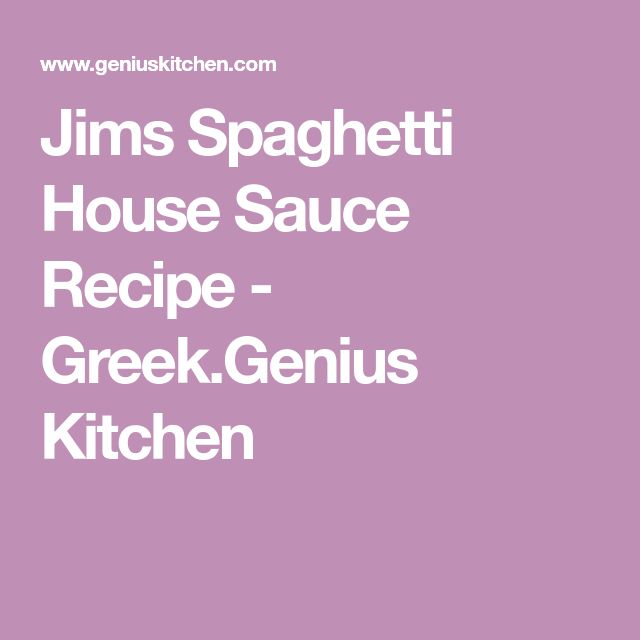 Jims Spaghetti House Sauce Recipe - Greek.Genius Kitchen