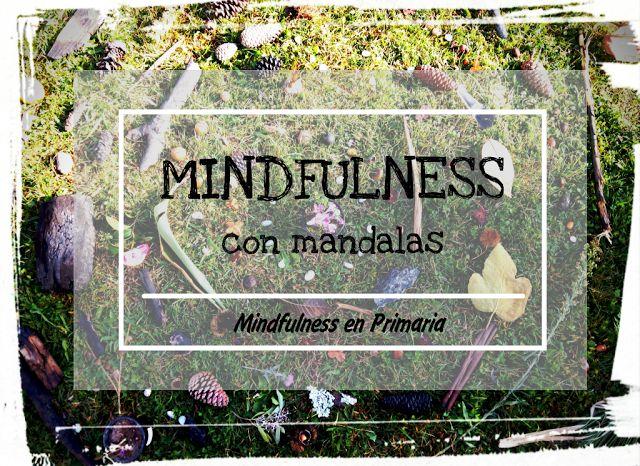 Construir mandalas con elementos de la naturaleza. Dinámica para vivir el momento presente. AESCOLADOSSENTIMENTOS