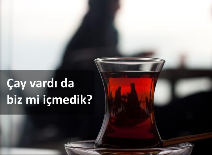 Çay vardı da biz mi içmedik?   #çay #çaycandır #çaysızolmaz #sıcak #çaysöyle #cay #caycandir #caysizolmaz #sicak #caysoyle