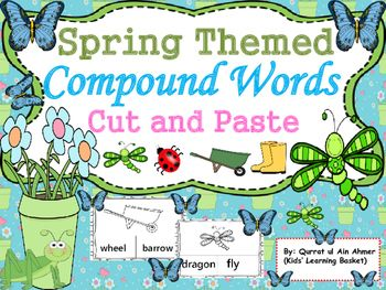 Compound Words Spring Themed  Cut and Paste Activity  This is a set of Spring Themed Compound words  In first three worksheets children have to cut the names related to the picture and paste them in the boxes given under each picture In next four worksheets now children have to cut the pictures and paste them in the boxes in front of the compound words I have added extra sheets for pictures in case any student needs it again