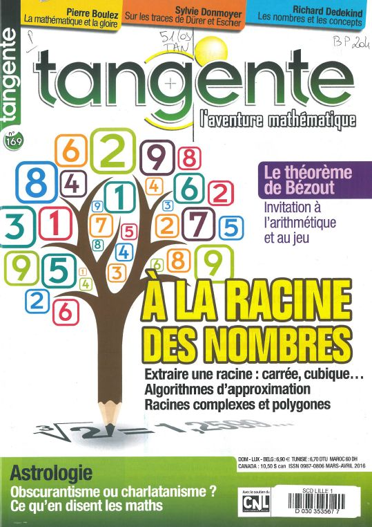 Tangente n°169 de mars-avril 2016. A Lilliad : http://catalogue.univ-lille1.fr/F/?func=find-b&find_code=SYS&adjacent=N&local_base=LIL01&request=000208579
