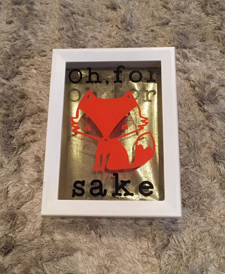 Oh for fox sake photo box shadow box picture frame vinyl orange and black funny saying gold back white frame home decor wall glass cup mug by CreationsbySAHM on Etsy