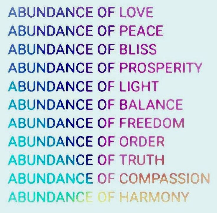 Come from a place of abundance. I love this affirmation. The simple wisdom inspires me every time I see it.