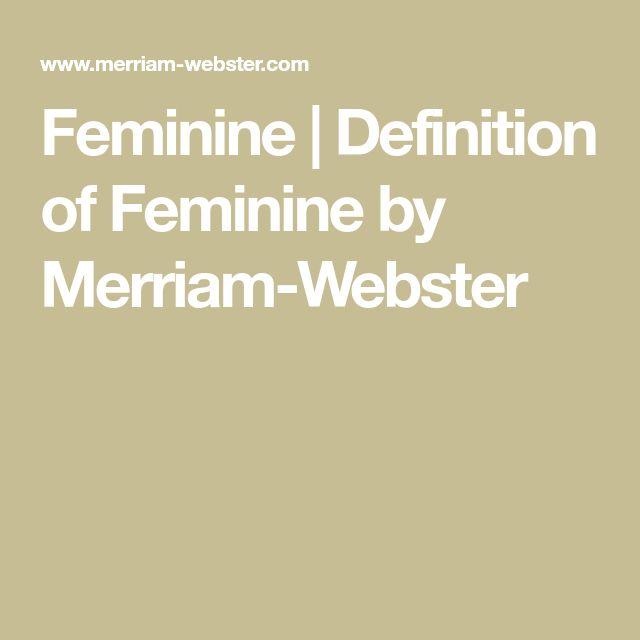 Feminine | Definition of Feminine by Merriam-Webster