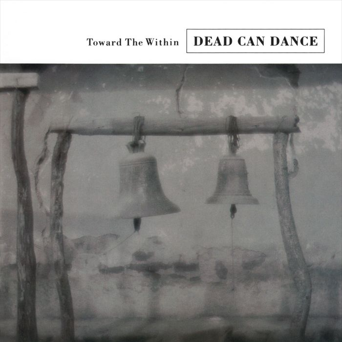 Dead Can Dance - Toward The Within  (1994)