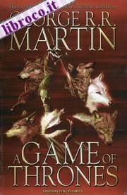 """A Game of thrones. Graphic Novel. Vol. 1.  Sono passati novant'anni nel continente di Westeros dalle gesta di Ser Duncan e del suo scudiero Egg narrate nei due volumi di The Hedge Knight. I Targaryen non regnano più, l'ultimo di loro, il Re Folle è stato spodestato da una coalizione di Lord e ucciso da Ser Jayme Lannister. Ora siede Robert Baratheon sul trono di ferro ma il tempo delle congiure non finisce mai e il """"Gioco dei Troni"""" sta per cominciare!  Prezzo 21,90 €  Offerta Ebay 18,62 €"""