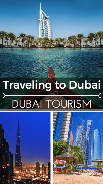 Traveling to Dubai: Dubai Tourism