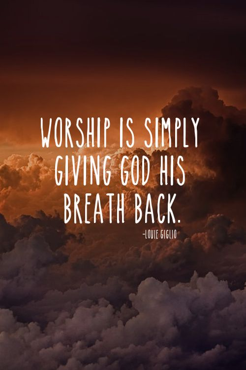 Worship Quotes Fascinating Best 25 Worship God Ideas On Pinterest  Worship Verses