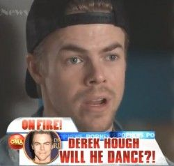 """Derek Hough says in a new interview that """"he can wobble around,"""" but won't be able to dance on Monday's """"Dancing With The Stars."""" As Gossip Cop reported, the pro dancer injured both his feet during an accident last week while rehearsing for the show's anniversary special. See the video here. #DerekHough #DancingWithTheStars #Accident #Injuries #Television #Celebrities"""