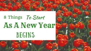 8 Things To Start As A New Year Begins - KnowDifferent.net