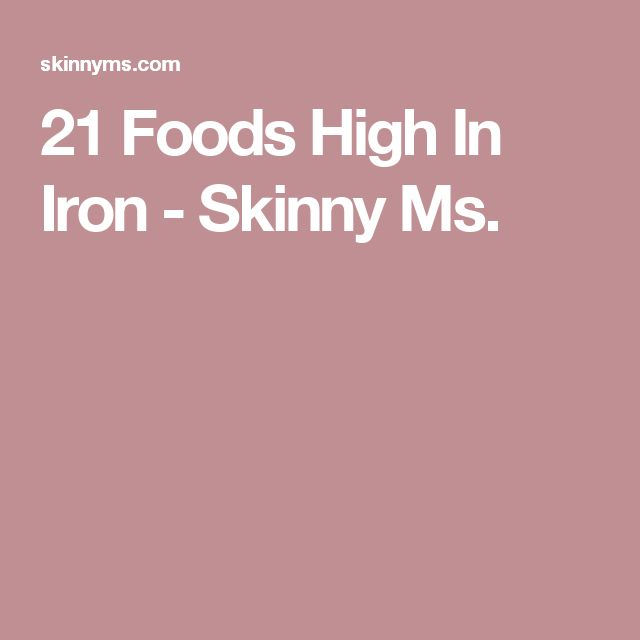 21 Foods High In Iron - Skinny Ms.