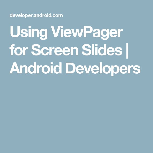 Using ViewPager for Screen Slides | Android Developers